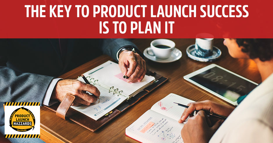 PLH Key to Success is to Plan It | Product Launch Planning