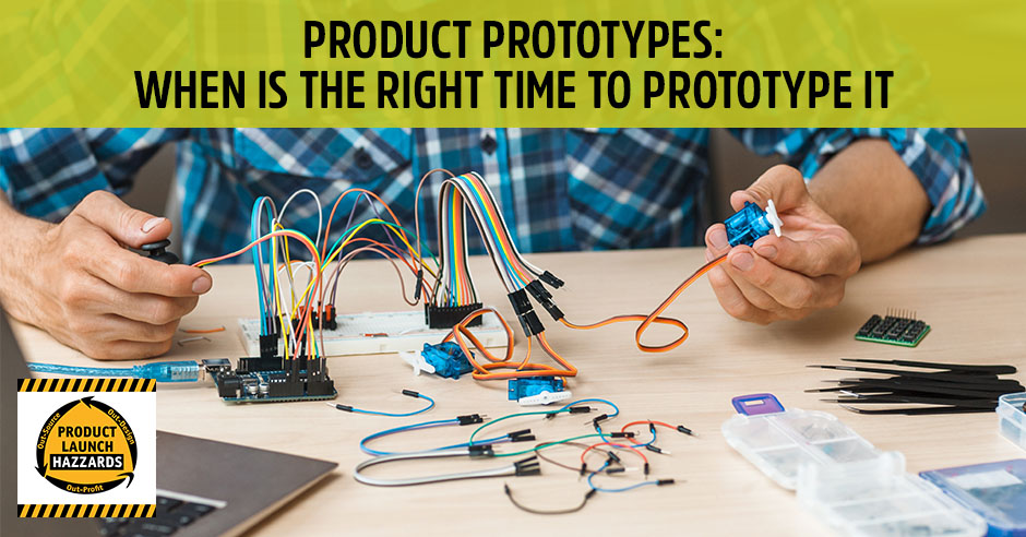 PLH Product Prototypes: When is the Right Time to Prototype It | Product Prototyping