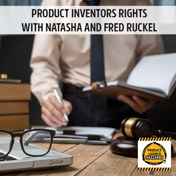 PLH 115 | Protecting Product Inventors Rights