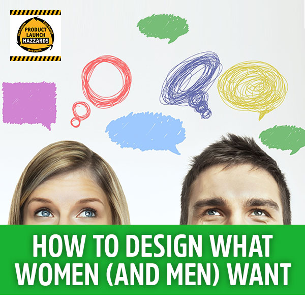 PLH How to Design What Women (and Men) Want | Gender Blending
