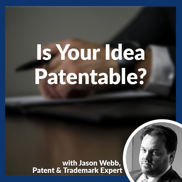 PLH Jason Webb | Is Your Idea Patentable