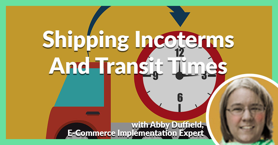 PLH 66 | Incoterms And Transit Times