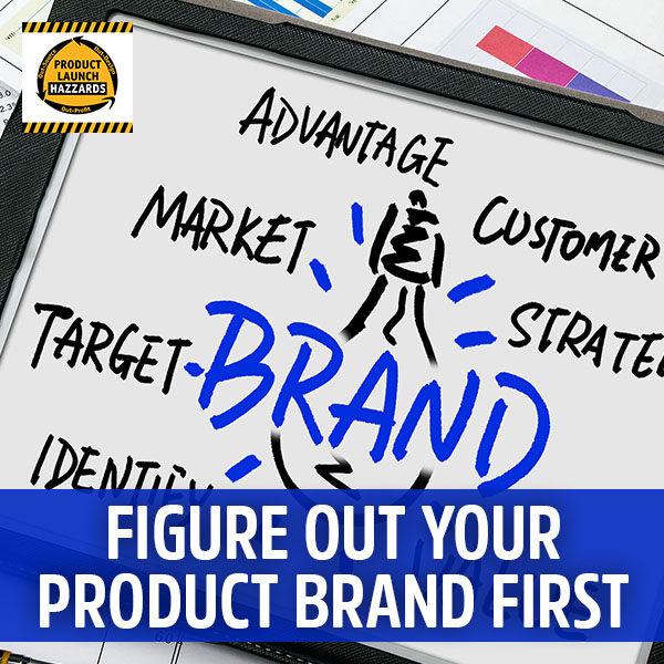 PLH Figure Out Your Product Brand First | Product Brand