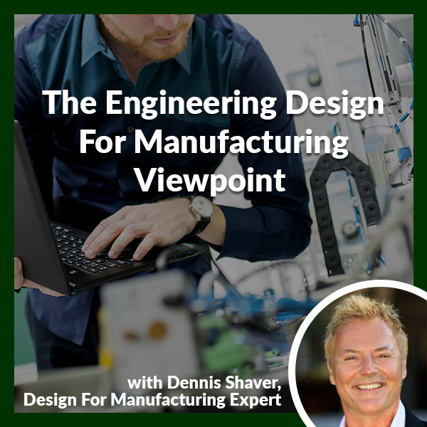 PLH 71 | Design For Manufacturability