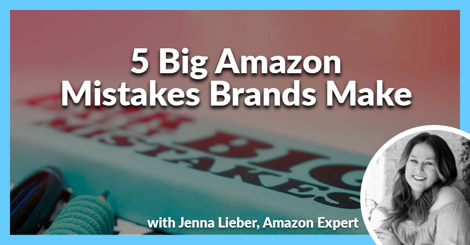 PLH 82 | Amazon Mistakes Brands Make