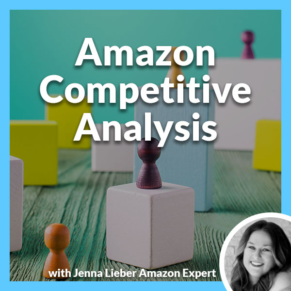 PLH 87 | Amazon Competitive Analysis
