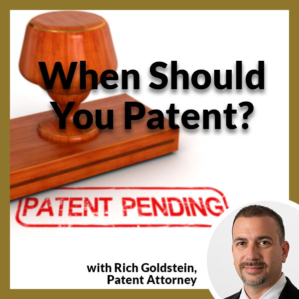 PLH When Should You Patent? | Patent