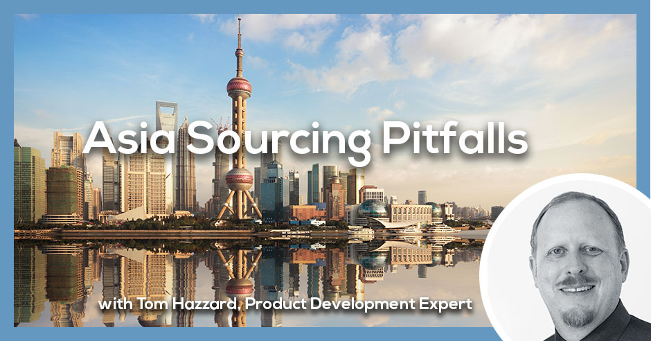 PLH 75 | Asia Product Sourcing Pitfalls