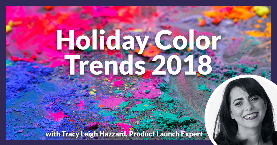 PLH Holiday Color Trends | Color Trends